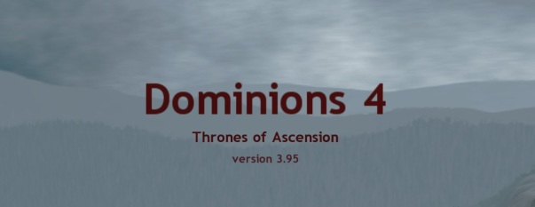 I was so happy to be offered a pre-release copy of Dominions 4 that if I ever see that Illwinter PR guy, I'm going to kiss him. On the mouth. No tongue, but only because I'd be doing him a favor.